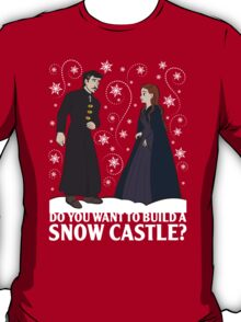 Do You Want to Build a Snow Castle? (white) T-Shirt