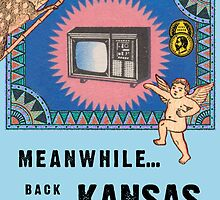 Meanwhile...Back in Kansas by Krankenwagon