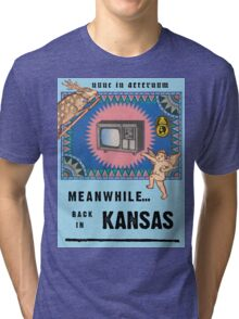 Meanwhile...Back in Kansas Tri-blend T-Shirt