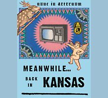 Meanwhile...Back in Kansas Unisex T-Shirt