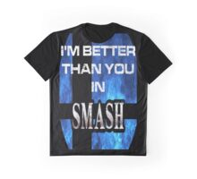 I'm Better Than You at SMASH Graphic T-Shirt