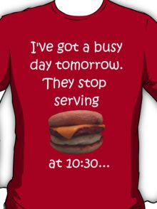 Busy Day Tomorrow T-Shirt