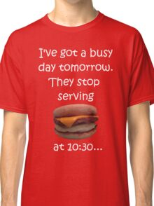 Busy Day Tomorrow Classic T-Shirt