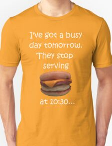 Busy Day Tomorrow Unisex T-Shirt