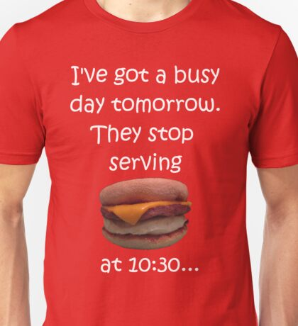 Busy Day Tomorrow Unisex T-Shirt