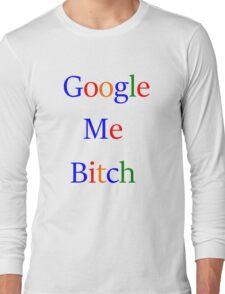 Google Me Long Sleeve T-Shirt
