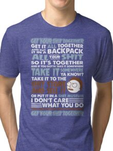 RICK AND MORTY SHIRT - GET YOUR SHIT TOGETHER! Tri-blend T-Shirt
