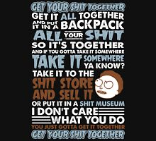 RICK AND MORTY SHIRT - GET YOUR SHIT TOGETHER! T-Shirt