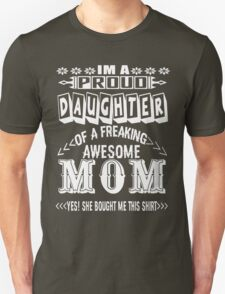 Awesome Mom - Proud Daughter Unisex T-Shirt