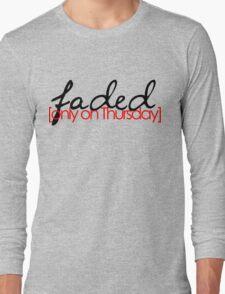 Faded on Thursday Long Sleeve T-Shirt