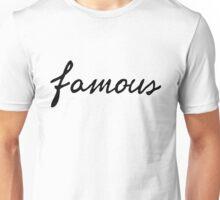 Famous - Black Unisex T-Shirt