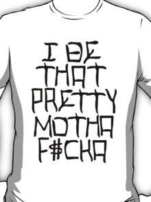 I Be That Pretty - Black T-Shirt