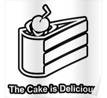 The Cake is Delicious - Portal Poster
