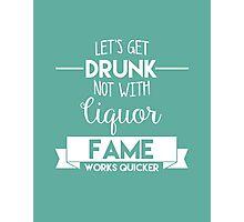 Let's Get Drunk Photographic Print