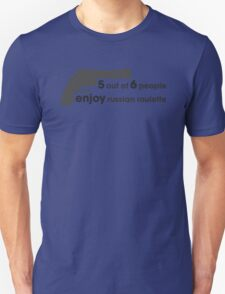 Who enjoys Russian Roulette? T-Shirt