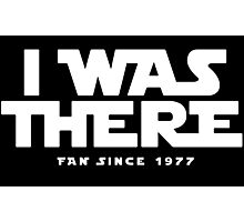 I WAS THERE Photographic Print