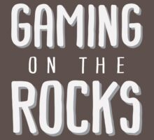 Gaming on the Rocks by eszoteric