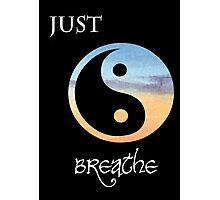Just Breathe Photographic Print