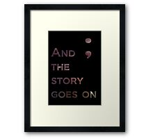 And The Story Goes On Framed Print