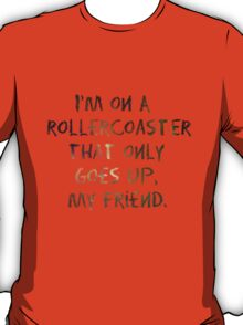 Life's A Rollercoaster T-Shirt