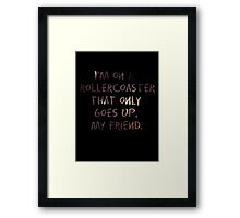 Life's A Rollercoaster Framed Print