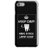 Keep Calm and Have a Nice Lamp Chop iPhone Case/Skin