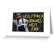 Wolfpack not far Greeting Card