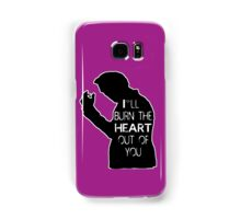 Burn the heart  Samsung Galaxy Case/Skin