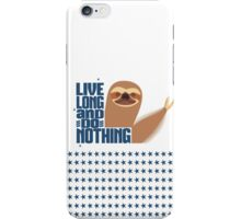 funny lazy sloth live long do nothing iPhone Case/Skin