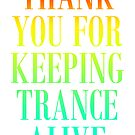 Thank You For Keeping Trance Alive (Special Edition) by DropBass