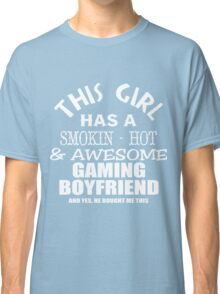 This girl has a smokin hot awesome gaming boyfriend and yes he bough me this white ink Classic T-Shirt