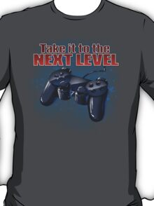 Take It To The Next Level T-Shirt