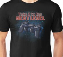 Take It To The Next Level Unisex T-Shirt
