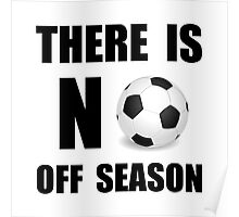 No Off Season Soccer Poster