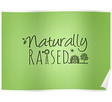 Naturally Raised Poster