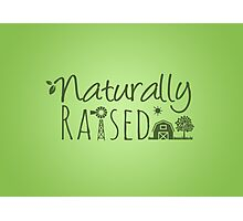Naturally Raised Photographic Print