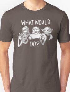 What Would Jesus, Buddha, Yoda Do? T-Shirt