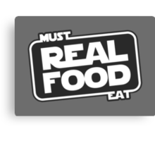 Must Eat Real Food Canvas Print