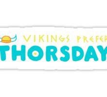 Vikings Prefer Thorsday! Sticker