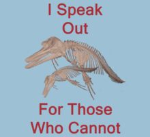 I Speak Out For Those Who Cannot, T Shirts & Hoodies. ipad & iphone cases by Eric Kempson