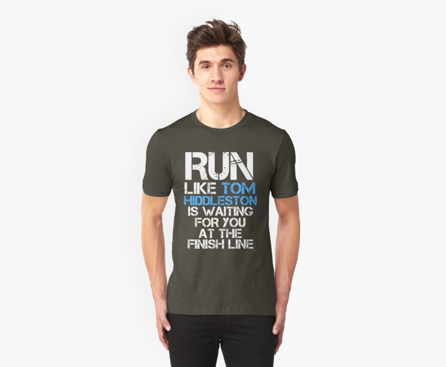 Run Like Tom Hiddleston is Waiting (dark shirt) by slitheenplanet