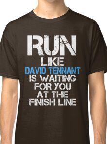 Run Like David Tennant is Waiting (dark shirt) Classic T-Shirt