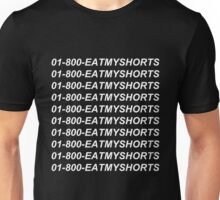 01-800-EATMYSHORTS Unisex T-Shirt