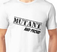 Mutant And Proud Unisex T-Shirt
