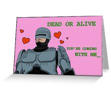 Your Move, Creep - Valentines Card Greeting Card