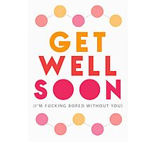 Get Well Soon Card Photographic Print
