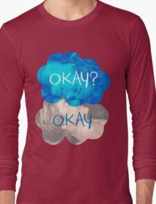 Okay? Okay Long Sleeve T-Shirt