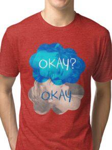 Okay? Okay Tri-blend T-Shirt