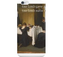 THE LORD GAVE AND THE LORD HATH TAKEN AWAY -BIBLICAL VERSES iPhone Case/Skin