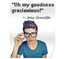 Joey Graceffa - OH MY GOODNESS GRACIANIOUS Poster